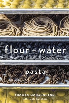 Flour + Water - Thomas McNaughton & Paolo Lucchesi