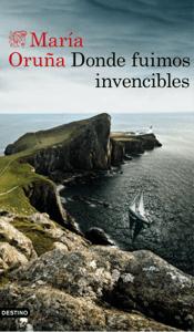 Donde fuimos invencibles - María Oruña pdf download