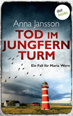 Tod im Jungfernturm: Ein Fall für Maria Wern - Band 3 - Anna Jansson & Susanne Dahmann pdf download