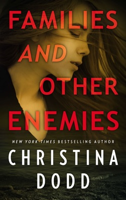 Families and Other Enemies - Christina Dodd pdf download
