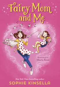 Fairy Mom and Me #1 - Sophie Kinsella & Marta Kissi pdf download