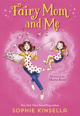 Fairy Mom and Me #1 - Sophie Kinsella & Marta Kissi pdf download