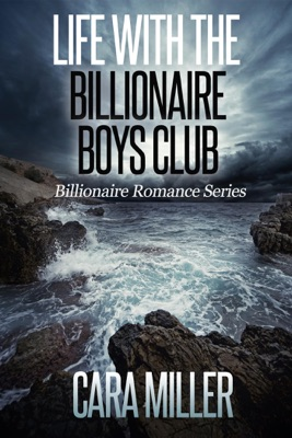 Life with the Billionaire Boys Club - Cara Miller pdf download