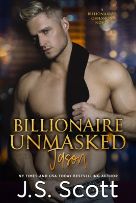 Billionaire Unmasked - J. S. Scott pdf download