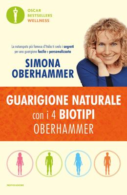 Guarigione naturale con i 4 biotipi Oberhammer - Simona Oberhammer pdf download