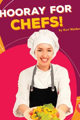 Hooray for Chefs! - Kurt Waldendorf