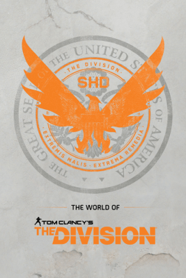 The World of Tom Clancy's The Division - Ubisoft