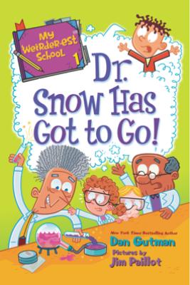 My Weirder-est School #1: Dr. Snow Has Got to Go! - Dan Gutman