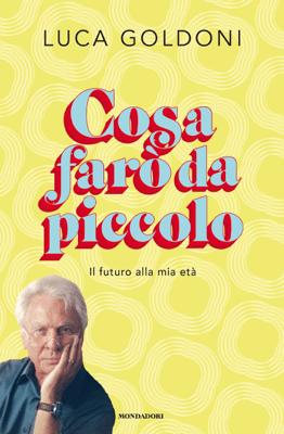 Cosa farò da piccolo - Luca Goldoni pdf download