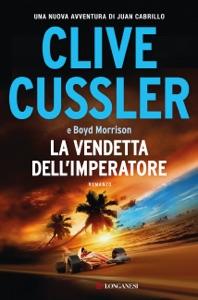 La vendetta dell'imperatore - Clive Cussler & Boyd Morrison pdf download