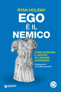 Ego è il nemico - Ryan Holiday pdf download