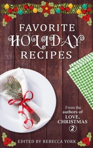 Favorite Holiday Recipes From the Authors of Love, Christmas 2 - Dani Haviland, Mimi Barbour, Rebecca York, Leanne Banks, Joan Reeves, Mona Risk, Alicia Street, Nancy Radke, Katy Walters, Stephanie Queen, Aileen Fish, Rachelle Ayala, Traci Hall, Taylor Lee, Donna Fasano, Cynthia Cooke, Susan Jean Ricci, Suzanne Jenkins, Tamara Ferguson, Natalie Ann, Ev Bishop, Alyssa Bailey, Stacy Eaton, Jen Talty & Melinda De Ross pdf download