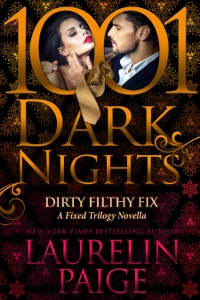 Dirty Filthy Fix: A Fixed Trilogy Novella - Laurelin Paige pdf download