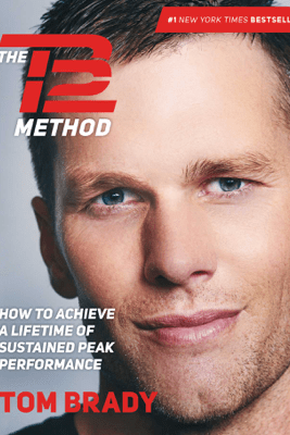 The TB12 Method - Tom Brady