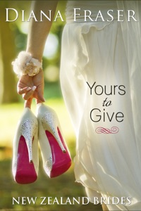 Yours to Give (Book 1, New Zealand Brides) - Diana Fraser pdf download