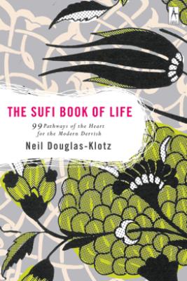 The Sufi Book of Life - Neil Douglas-Klotz