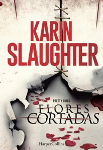 Flores cortadas - Karin Slaughter pdf download