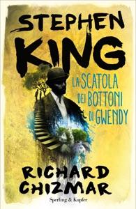 La scatola dei bottoni di Gwendy - Stephen King & Richard Chizmar pdf download