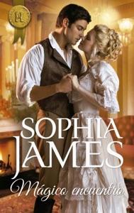 Mágico encuentro - Sophia James pdf download