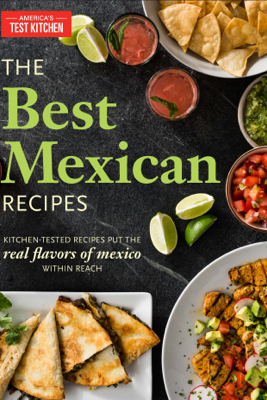 The Best Mexican Recipes - America's Test Kitchen