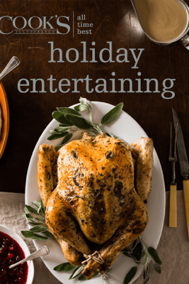 All Time Best Holiday Entertaining - America's Test Kitchen