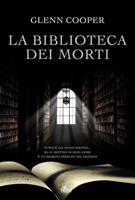 La biblioteca dei morti - Glenn Cooper pdf download