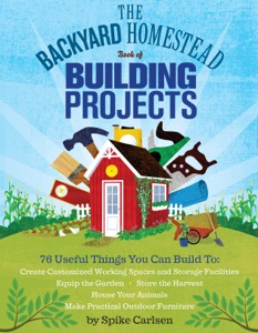 The Backyard Homestead Book of Building Projects - Spike Carlsen pdf download