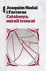 Catalunya, mirall trencat - Joaquim Nadal Farreras pdf download
