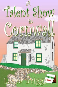 A Talent Show in Cornwall - Laura Briggs pdf download