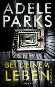 Bei deinem Leben - Adele Parks pdf download