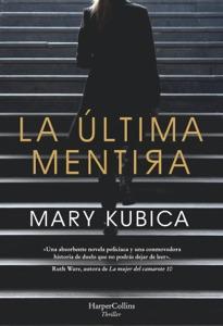 La última mentira: Un fascinante suspense psicológico - Mary Kubica pdf download