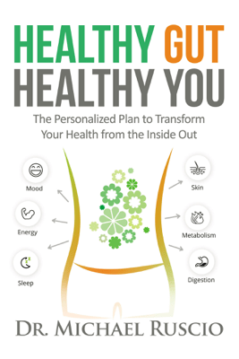 Healthy Gut, Healthy You: The Personalized Plan to Transform Your Health from the Inside Out - Michael Ruscio
