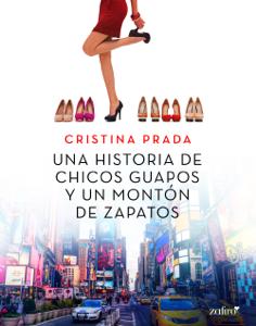 Una historia de chicos guapos y un montón de zapatos - Cristina Prada pdf download
