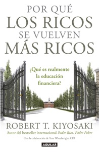 Por qué los ricos se vuelven más ricos - Robert T. Kiyosaki pdf download