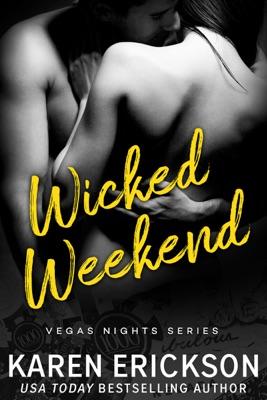Wicked Weekend - Karen Erickson pdf download
