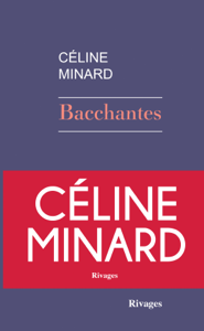 Bacchantes - Céline Minard pdf download