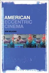 American Eccentric Cinema - Kim Wilkins pdf download