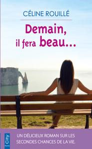Demain il fera beau - Céline Rouillé pdf download