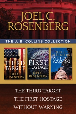 The J. B. Collins Collection: The Third Target / The First Hostage / Without Warning - Joel C. Rosenberg pdf download