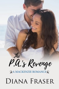 The PA's Revenge (Book 2, The Mackenzies--Dallas) - Diana Fraser pdf download