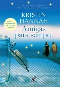 Amigas para sempre - Kristin Hannah pdf download