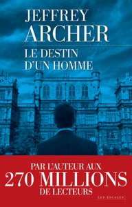 Le destin d'un homme - Jeffrey Archer pdf download