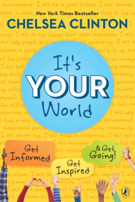 It's Your World - Chelsea Clinton
