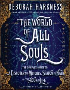 The World of All Souls - Deborah Harkness, Colleen Madden, Claire Baldwin, Lisa Halttunen & Jill Hough pdf download