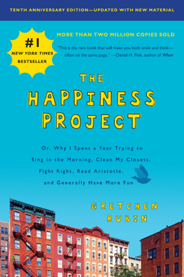 The Happiness Project, Tenth Anniversary Edition - Gretchen Rubin pdf download