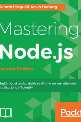 Mastering  Node.js - Sandro Pasquali & Kevin Faaborg