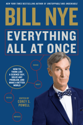 Everything All at Once - Bill Nye & Corey S. Powell