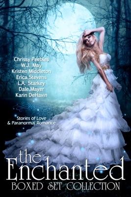 The Enchanted Box Set Collection - Chrissy Peebles, W.J. May, Dale Mayer, Erica Stevens, Karin DeHavin, L.A. Starkey & Kristen Middleton pdf download