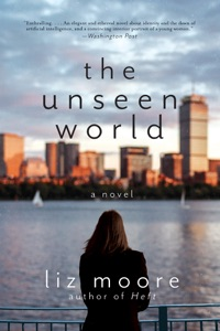 The Unseen World: A Novel - Liz Moore pdf download