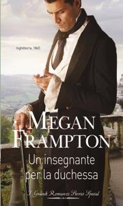 Un insegnante per la duchessa - Megan Frampton pdf download
